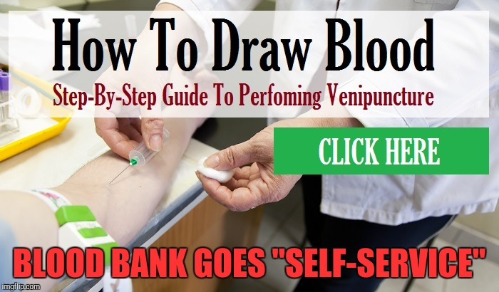 "BLOOD BANK GOES ""SELF-SERVICE"" 