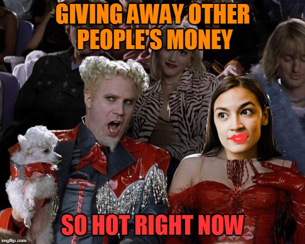 GIVING AWAY OTHER PEOPLE'S MONEY SO HOT RIGHT NOW | made w/ Imgflip meme maker