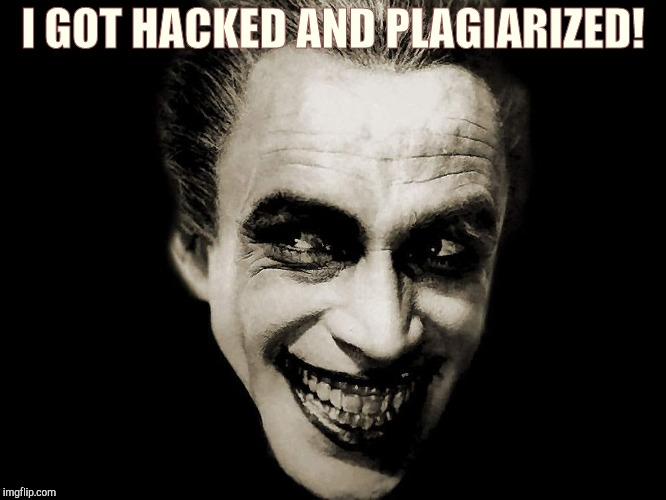 I GOT HACKED AND PLAGIARIZED! | made w/ Imgflip meme maker