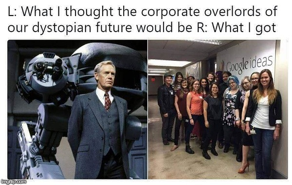 image tagged in ed209,robocop,google,overlords | made w/ Imgflip meme maker