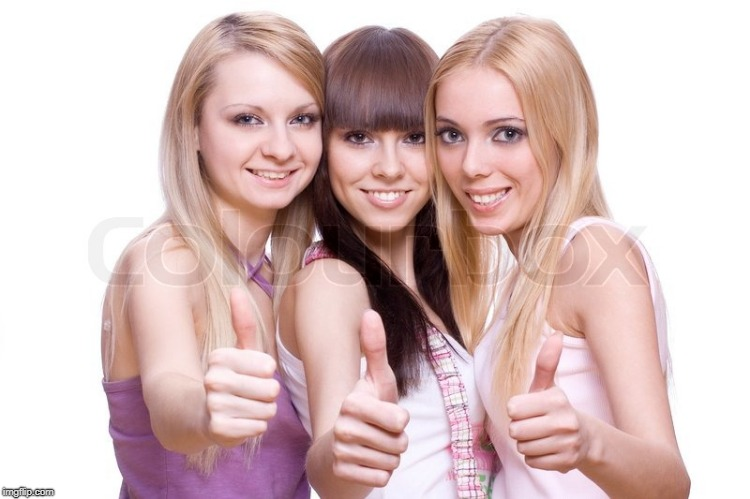 girls thumbs up | . | image tagged in girls thumbs up | made w/ Imgflip meme maker