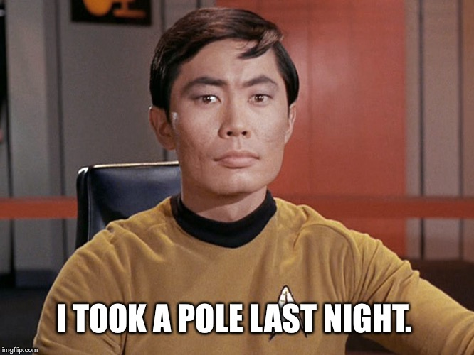 I TOOK A POLE LAST NIGHT. | made w/ Imgflip meme maker
