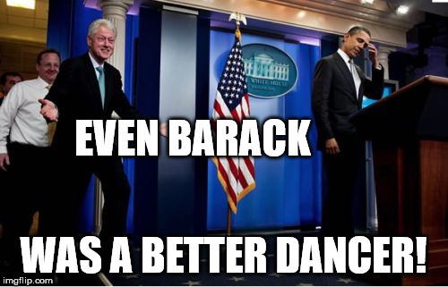 Bubba And Barack Meme | EVEN BARACK WAS A BETTER DANCER! | image tagged in memes,bubba and barack | made w/ Imgflip meme maker