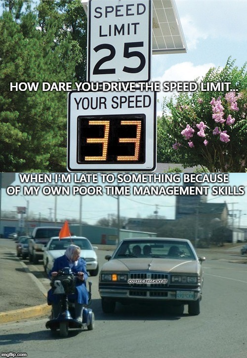 image tagged in speed limit | made w/ Imgflip meme maker