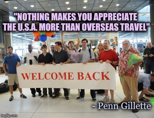 """I'm so glad I'm livin' in the U.S.A. ""-Chuck Berry 