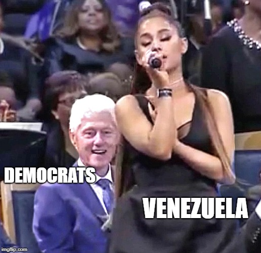 Ogling Clinton | DEMOCRATS VENEZUELA | image tagged in democrats,venezuela,slick willy,ariana grande,bill clinton,ogling clinton | made w/ Imgflip meme maker