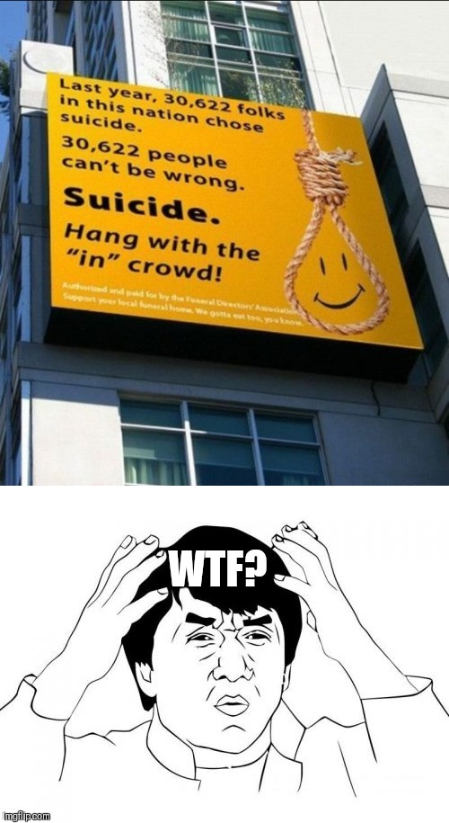 Can anybody explain this to me? Fail for fail week Aug 27th - Sept 3rd (A Landon_the_memer event) | WTF? | image tagged in memes,jackie chan wtf,suicide bomber,stupid,sign fail,fails | made w/ Imgflip meme maker