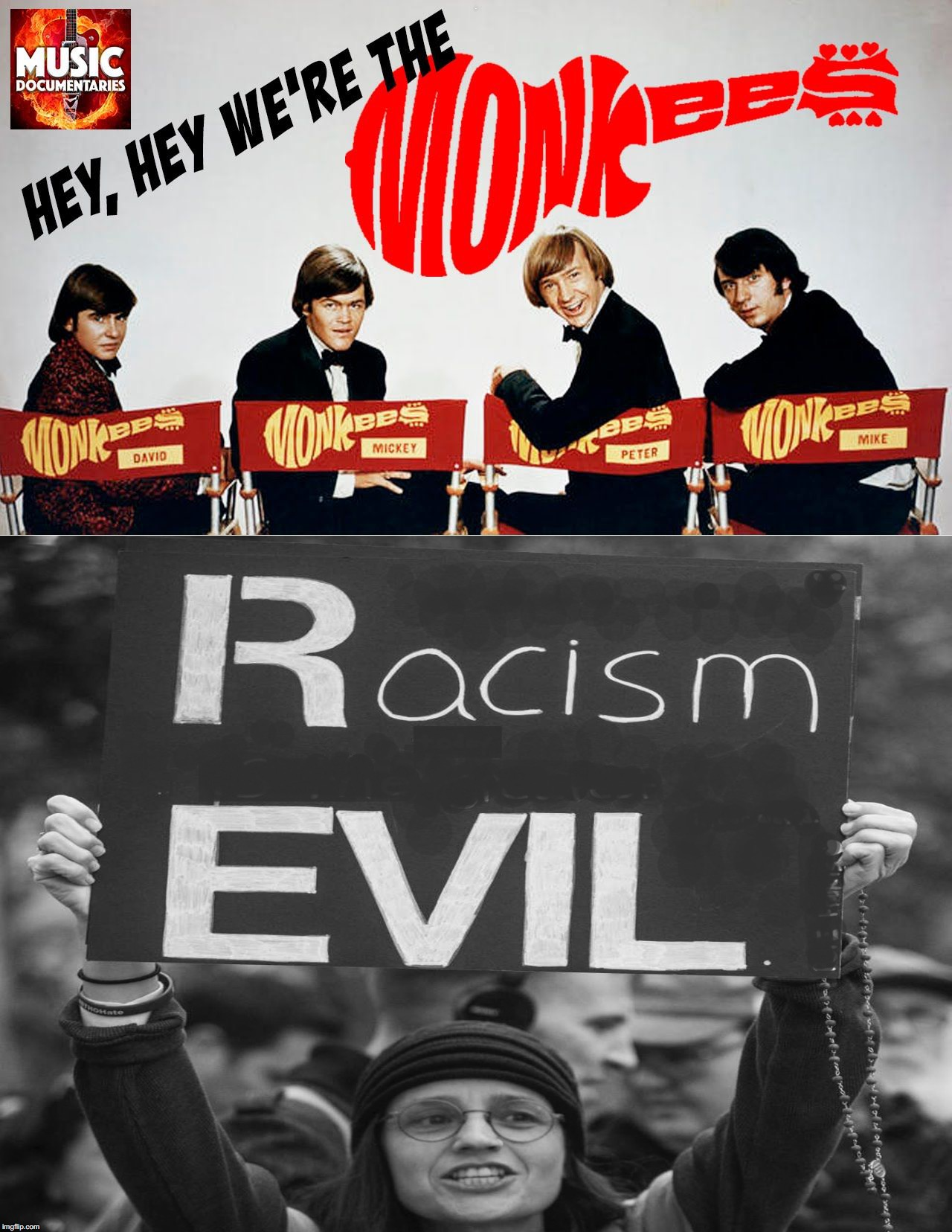 Go home Monkees! You're RACIST! |  N | image tagged in the monkees,racist,monkey | made w/ Imgflip meme maker