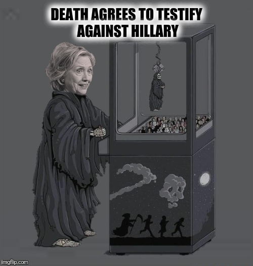 Bad Photoshop Sunday presents:  This meme has lowered my life expectancy  | DEATH AGREES TO TESTIFY AGAINST HILLARY | image tagged in bad photoshop sunday,death,hillary clinton | made w/ Imgflip meme maker