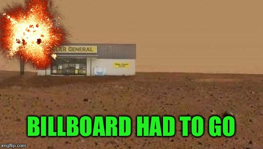 BILLBOARD HAD TO GO | made w/ Imgflip meme maker