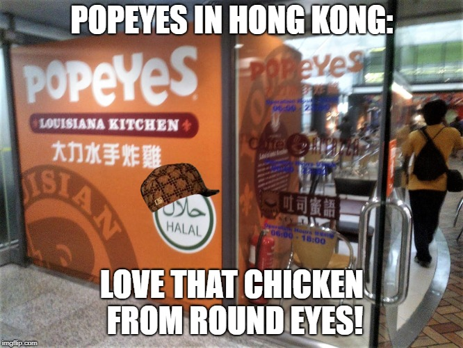 "Hong Kong theme song for Popeyes: ""Love That Chicken from Round Eyes"" 