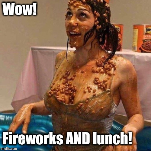 Wow! Fireworks AND lunch! | made w/ Imgflip meme maker