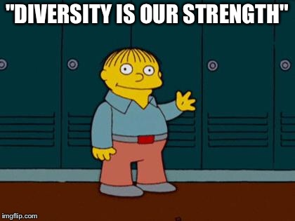 "ralph wiggum | ""DIVERSITY IS OUR STRENGTH"" 