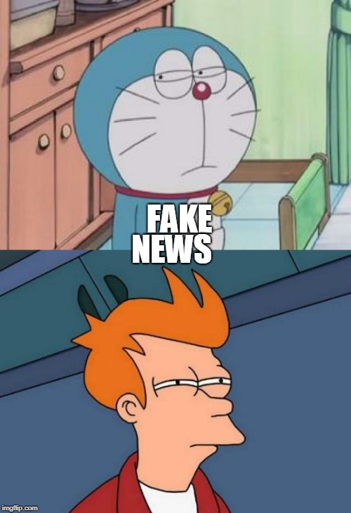 Live at 8 | FAKE NEWS | image tagged in fake news,japanese cartoon,futurama fry,suspicious cat,paranoid,funny | made w/ Imgflip meme maker