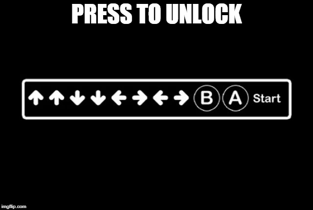 Konami Code | PRESS TO UNLOCK | image tagged in konami code | made w/ Imgflip meme maker
