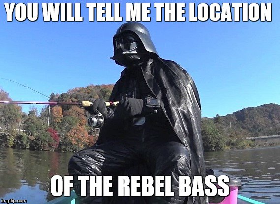 Darth Vader on vacation | YOU WILL TELL ME THE LOCATION OF THE REBEL BASS | image tagged in darth vader,star wars,bad puns,fishing | made w/ Imgflip meme maker
