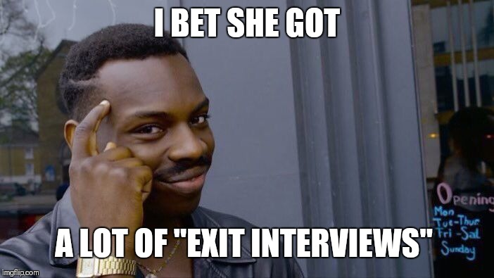 "Roll Safe Think About It Meme | I BET SHE GOT A LOT OF ""EXIT INTERVIEWS"" 