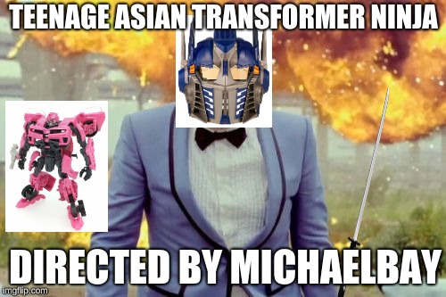 Gangnam Style PSY | TEENAGE ASIAN TRANSFORMER NINJA DIRECTED BY MICHAELBAY | image tagged in memes,gangnam style psy | made w/ Imgflip meme maker