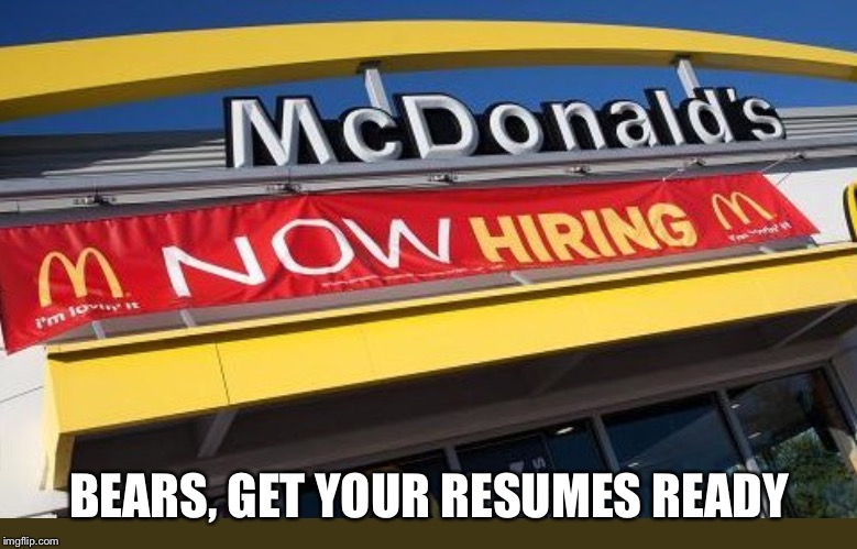 BEARS, GET YOUR RESUMES READY | made w/ Imgflip meme maker