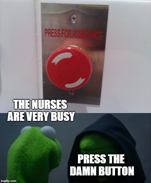 In the restroom at the blood bank today | THE NURSES ARE VERY BUSY PRESS THE DAMN BUTTON | image tagged in evil kermit,blood,bad joke,nurses | made w/ Imgflip meme maker