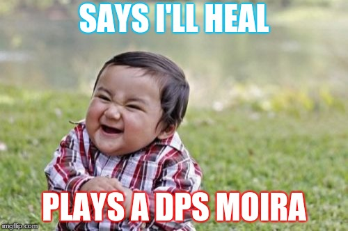 hog has gold healing | SAYS I'LL HEAL PLAYS A DPS MOIRA | image tagged in memes,evil toddler,moira,overwatch,fandom | made w/ Imgflip meme maker