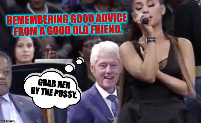 REMEMBERING GOOD ADVICE FROM A GOOD OLD FRIEND. GRAB HER BY THE PU$$Y. | made w/ Imgflip meme maker