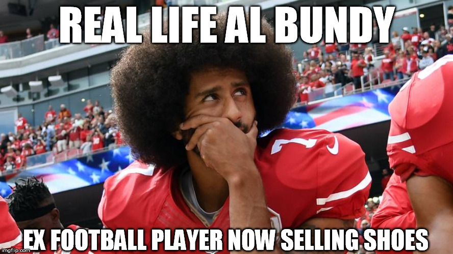 REAL Al Bundy | REAL LIFE AL BUNDY EX FOOTBALL PLAYER NOW SELLING SHOES | image tagged in married with children,colin kaepernick,nfl,football,nike,funny memes | made w/ Imgflip meme maker