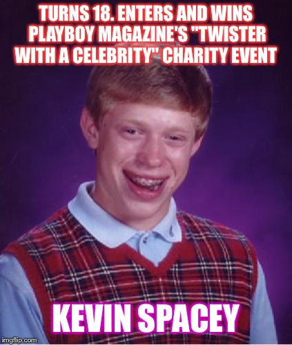 "Bad Luck Twister | TURNS 18. ENTERS AND WINS PLAYBOY MAGAZINE'S ""TWISTER WITH A CELEBRITY"" CHARITY EVENT KEVIN SPACEY 