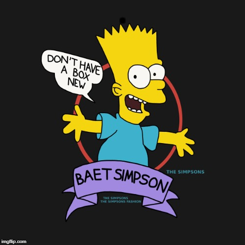 Bart's lesser known, less quotable double, Baet Simpson! |  . | image tagged in simpsons,bart,translation fail,knockoff merch | made w/ Imgflip meme maker