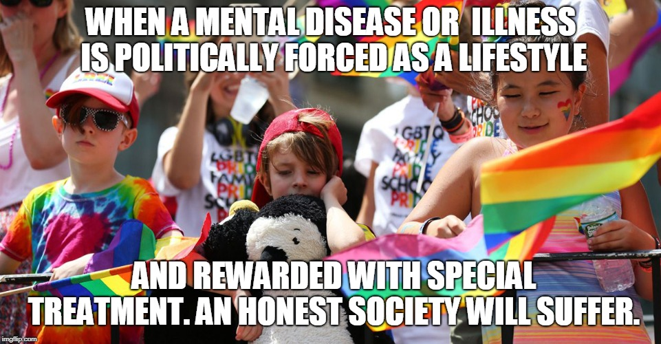 an evil agenda begets a society that suffers from mental illness with color. | WHEN A MENTAL DISEASE OR  ILLNESS IS POLITICALLY FORCED AS A LIFESTYLE AND REWARDED WITH SPECIAL TREATMENT. AN HONEST SOCIETY WILL SUFFER. | image tagged in color mob,sick children,liberal lies | made w/ Imgflip meme maker
