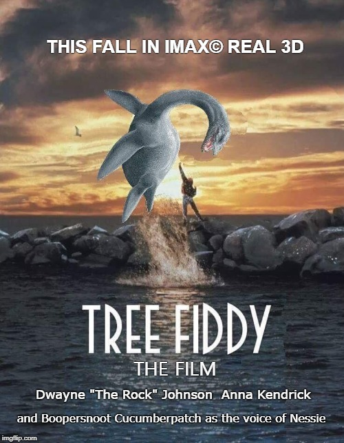 "Tree Fiddy: The Film | THE FILM THIS FALL IN IMAX© REAL 3D Dwayne ""The Rock"" Johnson  Anna Kendrick and Boopersnoot Cucumberpatch as the voice of Nessie 