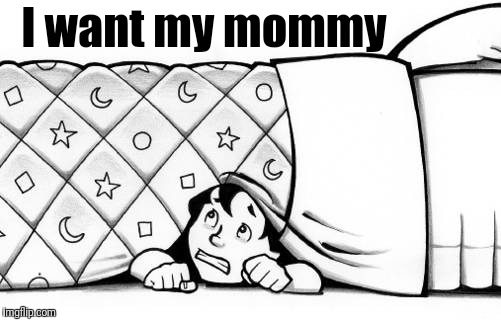 hiding | I want my mommy | image tagged in hiding | made w/ Imgflip meme maker