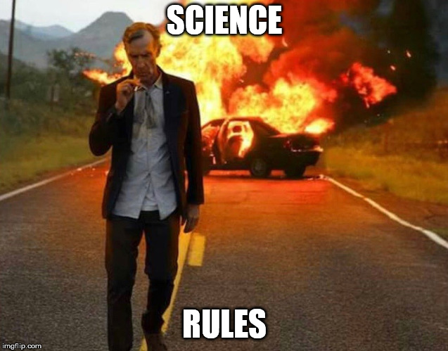 BILL NYE BADASS | SCIENCE RULES | image tagged in bill nye badass | made w/ Imgflip meme maker
