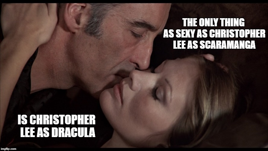 Christopher Lee | THE ONLY THING AS SEXY AS CHRISTOPHER LEE AS SCARAMANGA IS CHRISTOPHER LEE AS DRACULA | image tagged in christopher lee,dracula,scaramanga,saruman,dooku,sexy | made w/ Imgflip meme maker