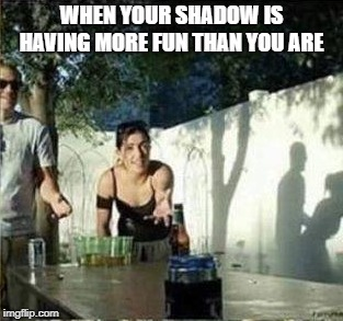 shadow dancer | WHEN YOUR SHADOW IS HAVING MORE FUN THAN YOU ARE | image tagged in funny shadow,unexpected | made w/ Imgflip meme maker