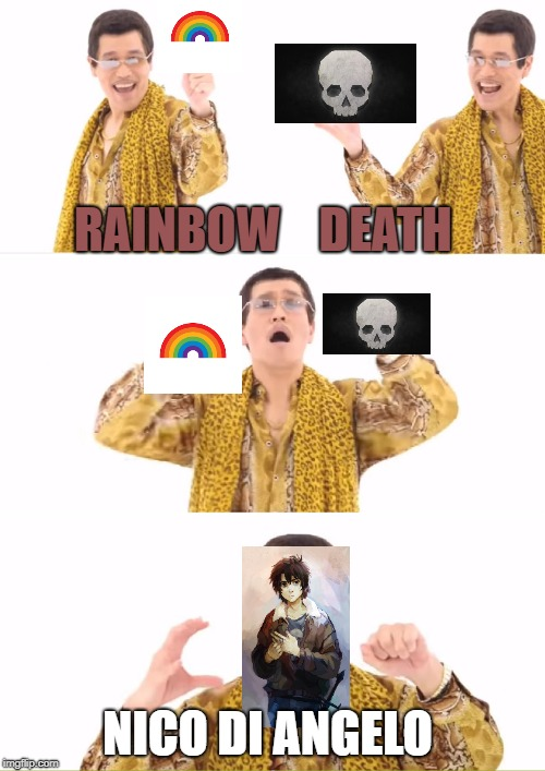 nico  | RAINBOW    DEATH NICO DI ANGELO | image tagged in memes,ppap,nico di angelo,percy jackson | made w/ Imgflip meme maker