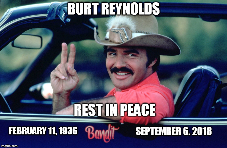 Rest In Peace Bandit | SEPTEMBER 6. 2018 FEBRUARY 11, 1936 | image tagged in celebrity | made w/ Imgflip meme maker