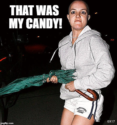 THAT WAS MY CANDY! | made w/ Imgflip meme maker