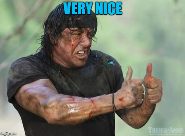 Thumbs Up Rambo | VERY NICE | image tagged in thumbs up rambo | made w/ Imgflip meme maker