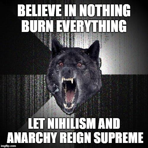 Insanity Wolf on Nike | BELIEVE IN NOTHING BURN EVERYTHING LET NIHILISM AND ANARCHY REIGN SUPREME | image tagged in memes,insanity wolf,nike,colin kaepernick,anarchy | made w/ Imgflip meme maker