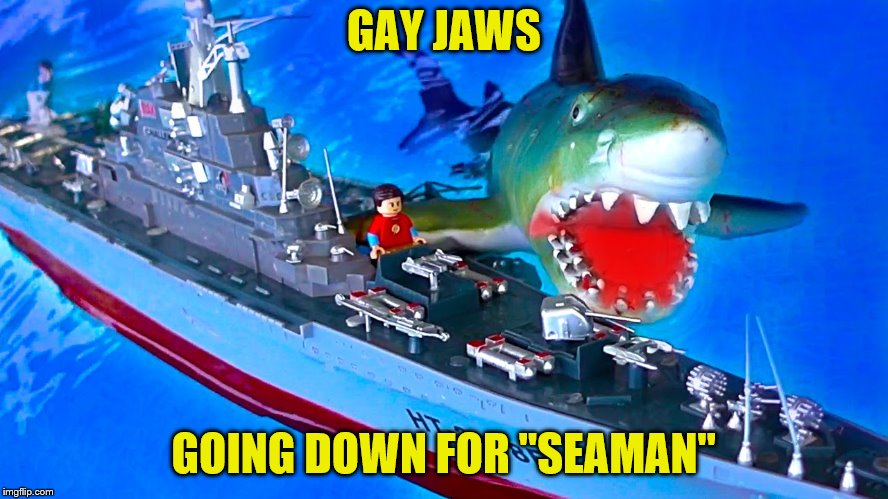 "GAY JAWS GOING DOWN FOR ""SEAMAN"" 
