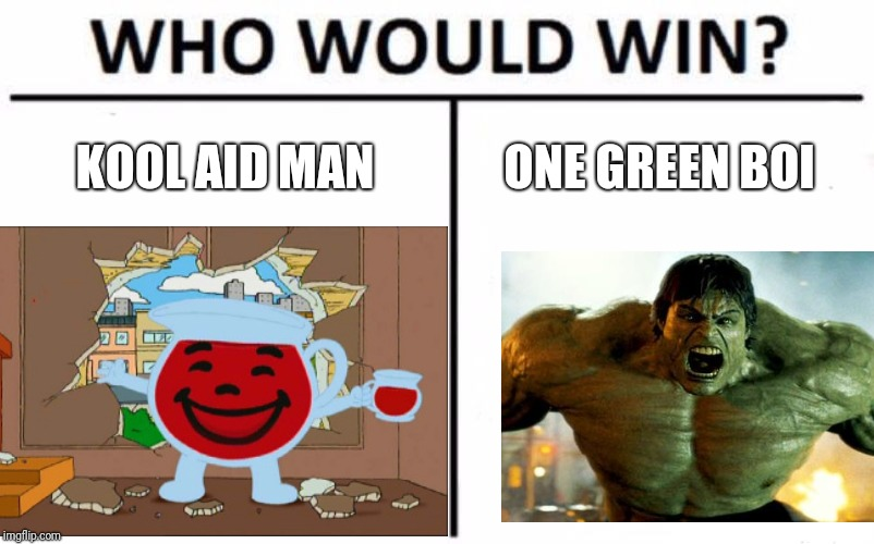 KOOL AID MAN ONE GREEN BOI | image tagged in who would win,kool aid,kool aid man,hulk,memes | made w/ Imgflip meme maker
