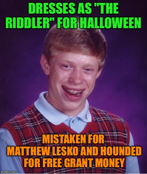 "Bad Luck Costume | DRESSES AS ""THE RIDDLER"" FOR HALLOWEEN MISTAKEN FOR MATTHEW LESKO AND HOUNDED FOR FREE GRANT MONEY 