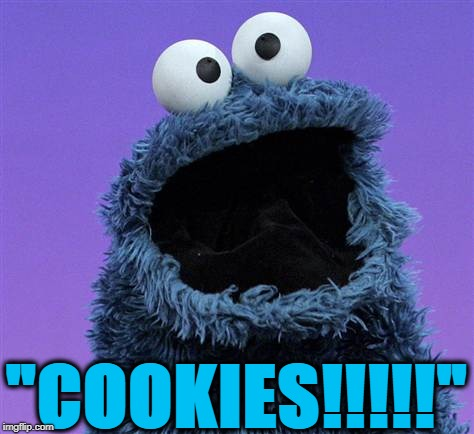 "cookie monster | ""COOKIES!!!!!"" 
