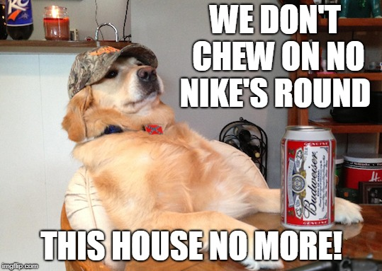 """They done went and sponsored a black lab. We ain't havin' that, not in this house."" 