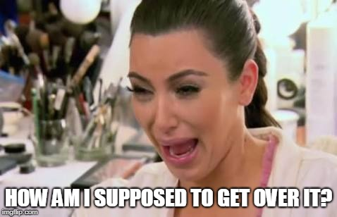 Crying kim | HOW AM I SUPPOSED TO GET OVER IT? | image tagged in crying kim | made w/ Imgflip meme maker