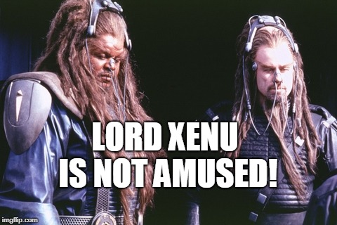 LORD XENU IS NOT AMUSED! | made w/ Imgflip meme maker