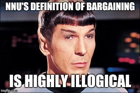 Condescending Spock |  NNU'S DEFINITION OF BARGAINING; IS HIGHLY ILLOGICAL | image tagged in condescending spock | made w/ Imgflip meme maker