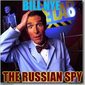 Communist Nye | BILL NYE THE RUSSIAN SPY | image tagged in memes,bill nye the science guy | made w/ Imgflip meme maker