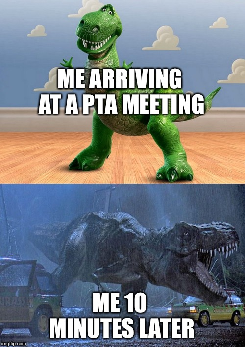 When You Try To Do Good | ME ARRIVING AT A PTA MEETING ME 10 MINUTES LATER | image tagged in truth | made w/ Imgflip meme maker